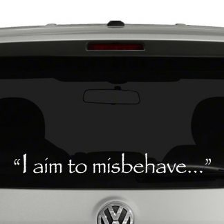 """I aim to misbehave..."" Firefly Quote Vinyl Decal"