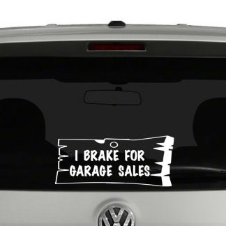 I Brake For Garage Sales Vinyl Decal