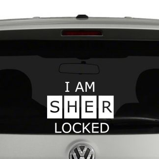 I Am Sher Locked Sherlock Holmes Inspired Vinyl Decal