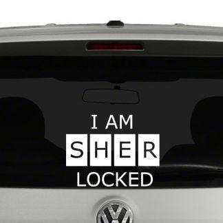I Am Sher Locked Sherlock Holmes Inspired Vinyl Decal