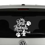 My Best Friends Have Four Feet Vinyl Decal Sticker
