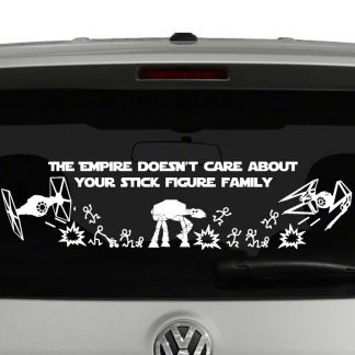 The Empire Doesn't Care About Your Stick Figure Family Battle Scene Vinyl Decal