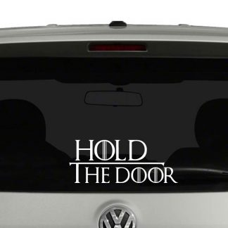 Hold the Door Game of Thrones Inspired GOT Hudor Vinyl Decal Sticker Car Window