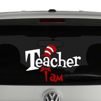 Teacher I Am Dr Seuss Inspired Vinyl Decal Sticker Car