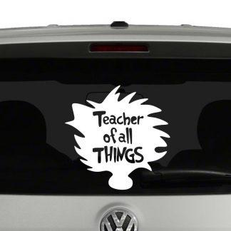 Teacher of All Things Dr Seuss Inspired Vinyl Decal Sticker