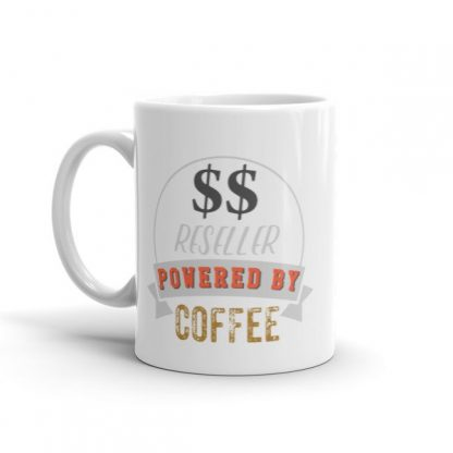 Reseller Powered by Coffee Ceramic Mug