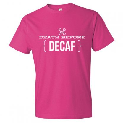Death Before Decaf Coffee Funny T-Shirt