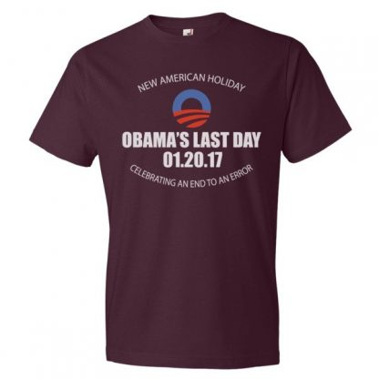 A New American Holiday - Obama's Last Day - An End To An Error Funny T-Shirt