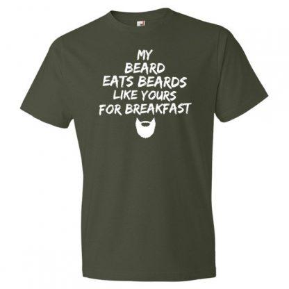 My Beard Eats Beards Like Yours For Breakfast T Shirt