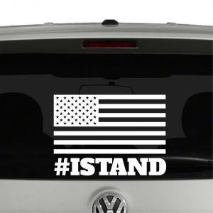 I Stand American Flag Hashtag Anthem Vinyl Decal Sticker