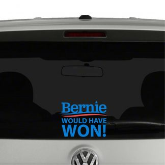 Bernie Would Have Won Vinyl Decal Sticker
