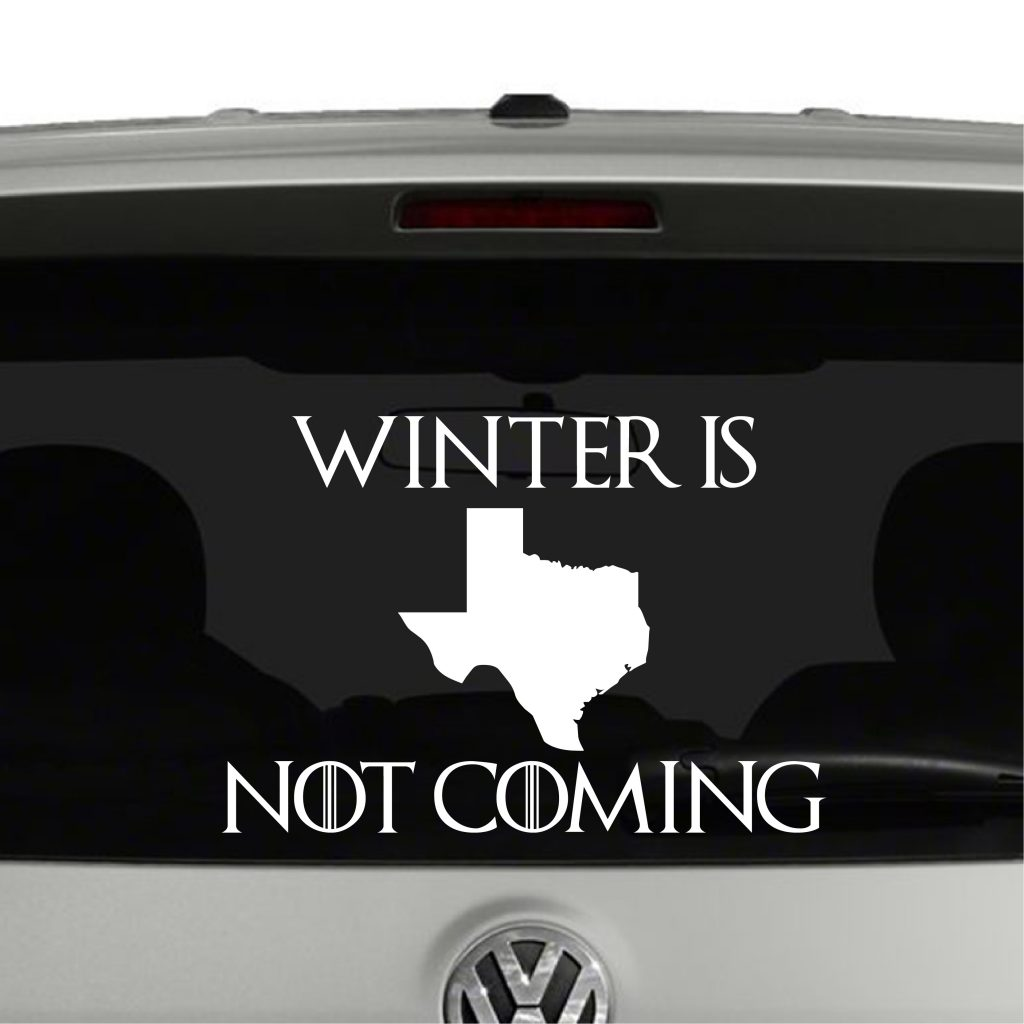 Texas Winter Is Not Coming Game Of Thrones Parody Vinyl