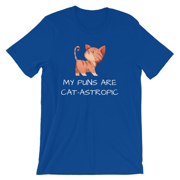 My Puns Are Cat Astrophic Funny Cat Lovers T Shirt