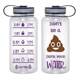 Water Tracker – Don't Be A Poop Drink Your Water Water Bottle 34 Oz