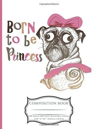 Born To Be Princess Pug Composition Book