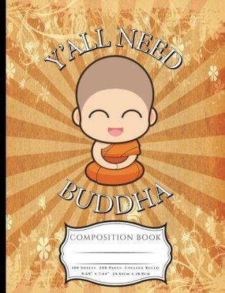 Y'All Need Buddha Composition Book