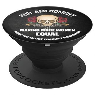 2nd Amendment - Making More Women Equal Patriotic - PopSockets Grip
