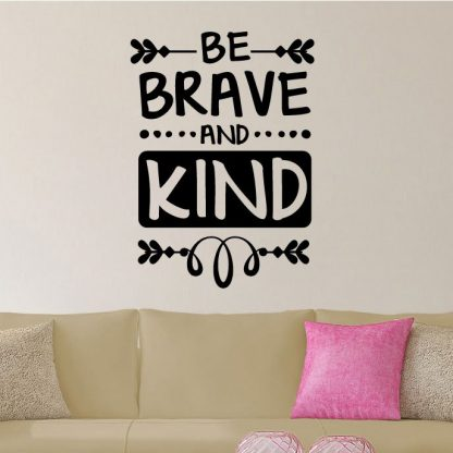 be brave and kind Vinyl Wall Decal