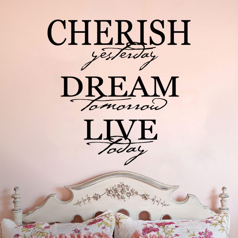 Cherish Yesterday Dream Tomorrow Live Today Inspirational Wall Vinyl Decal
