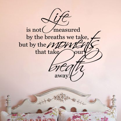 Life is Not Measured by the Breaths We Take Inspirational Wall Vinyl Decal