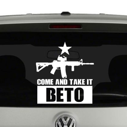 Come And Take It Beto AR15 Rifle 2nd Amendment Vinyl Decal Sticker