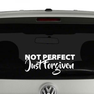 Not Perfect Just Forgiven Christian Car Sticker Truck Window Vinyl Decal