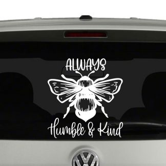 Always BEE Humble and Kind Bumble Bee Vinyl Decal Sticker
