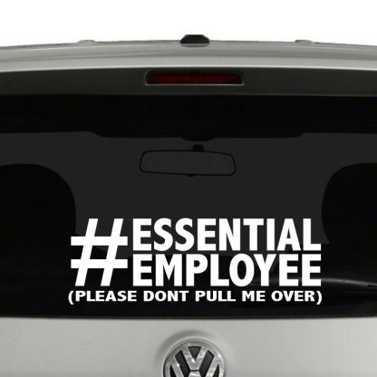 Essential Employee Please Don't Pull Over Vinyl Decal Sticker