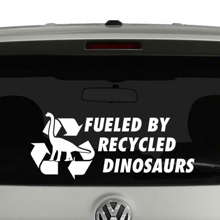 Fueled by Recycled Dinosaurs Vinyl Decal Sticker