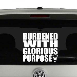 Burdened with Glorious Purpose Vinyl Decal Sticker